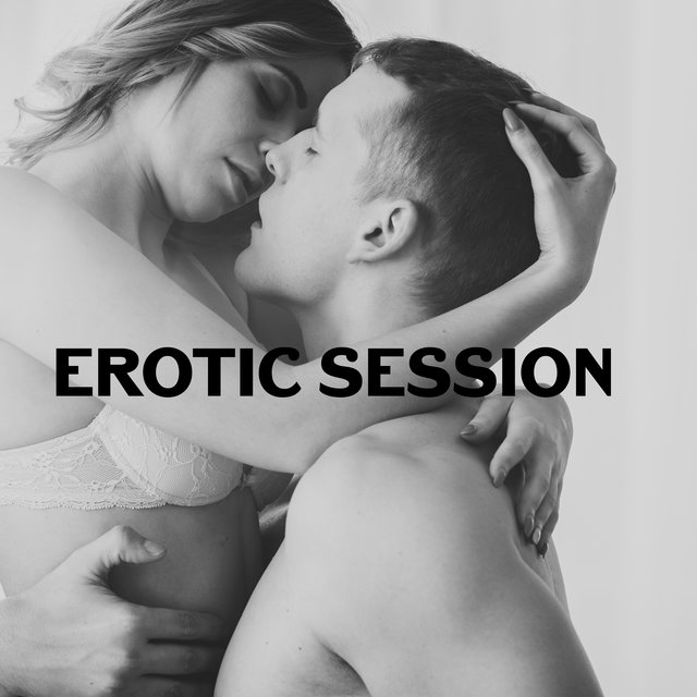 Erotic Session: The Sexiest Chillout Music for Couples in Love