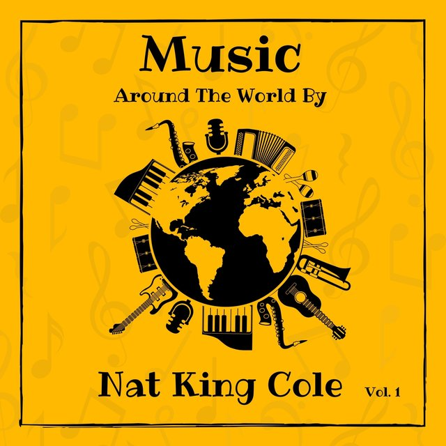 Music Around the World by Nat King Cole, Vol. 1