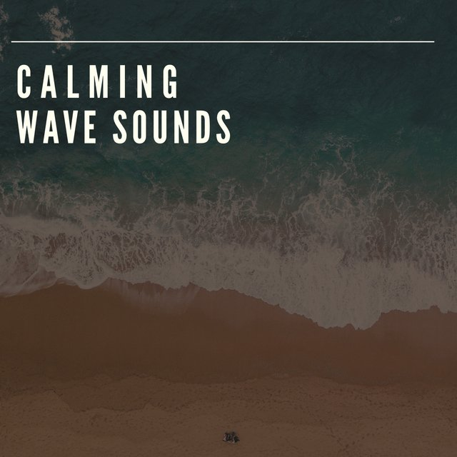 # Calming Wave Sounds