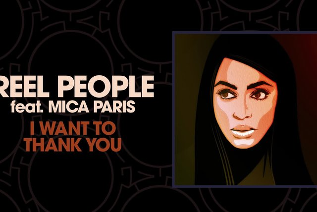 Reel People Ft. Mica Paris - I Want To Thank You