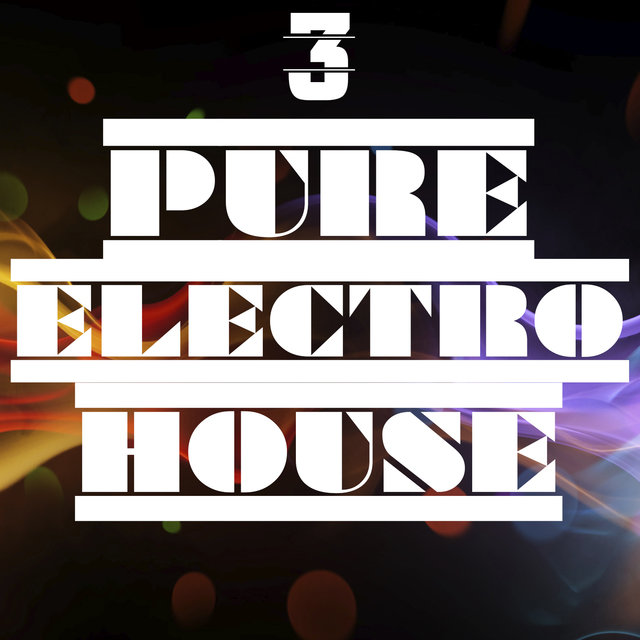 Pure Electro House, Vol. 3