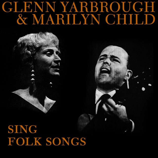 Glenn Yarbrough and Marilyn Child Sing Folk Songs