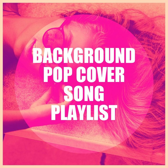 Background Pop Cover Song Playlist