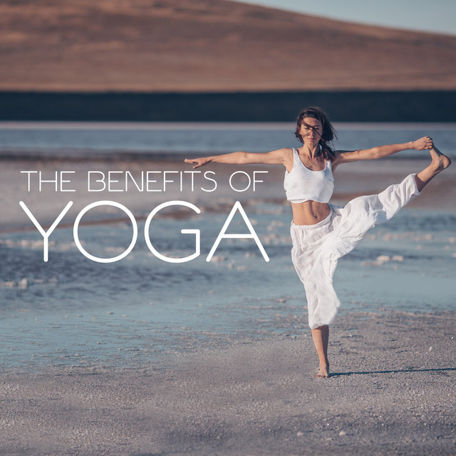 The Benefits of Yoga - Yoga Music, Relaxing Music, New Age Music, Calming Music, Stress Relief Music, Peaceful Music