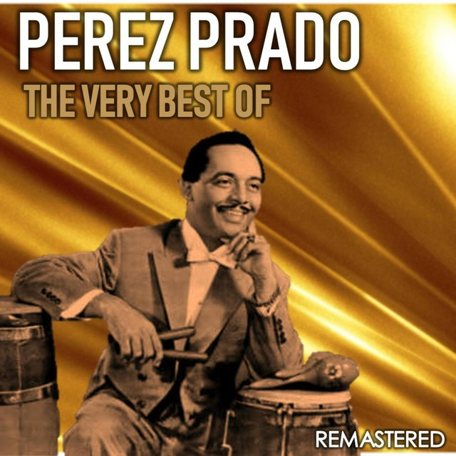 The Very Best of Pérez Prado (Remastered)