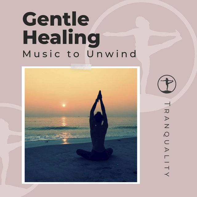 Gentle Healing Music to Unwind