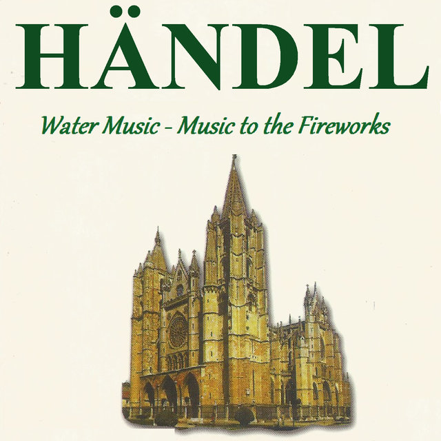 Händel - Water Music - Music to the Fireworks