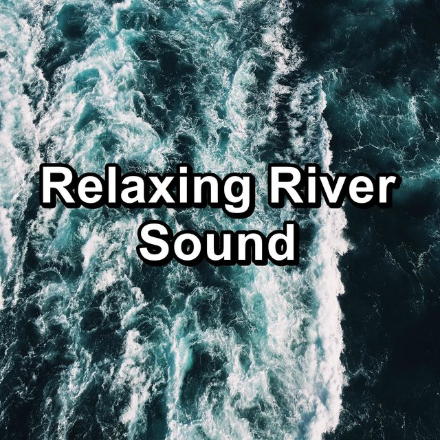 Relaxing River Sound