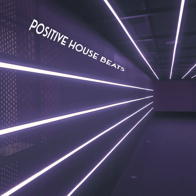 Positive House Beats: Uplifting Music with an Admixture of Electronic Sounds