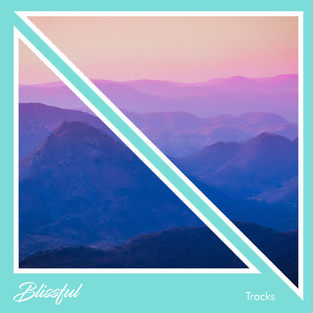 #15 Blissful Tracks to Aid Calm and Relaxation