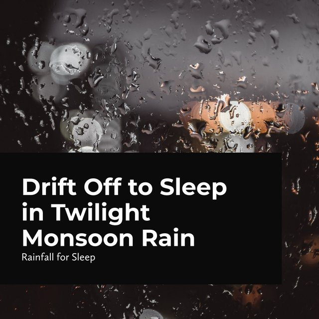 Drift Off to Sleep in Twilight Monsoon Rain