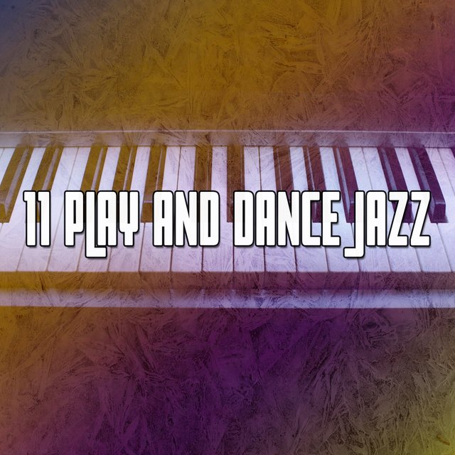 11 Play and Dance Jazz