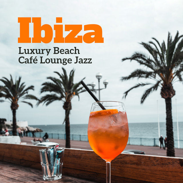 Ibiza Luxury Beach Café Lounge Jazz - Relaxing Bossa Nova, Summer Mood, Cocktail Bar, Mellow Cafe Music