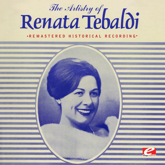 The Artistry of Renata Tebaldi (Remastered Historical Recording)
