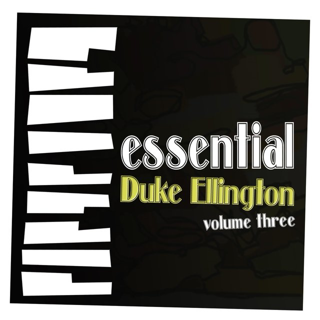 Essential Ellington, Vol. 3