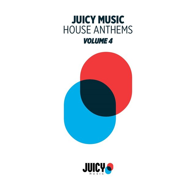Juicy Music presents House Anthems, Vol. 4