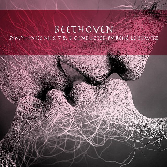 Beethoven: Symphonies Nos. 7 & 8 Conducted by René Leibowitz