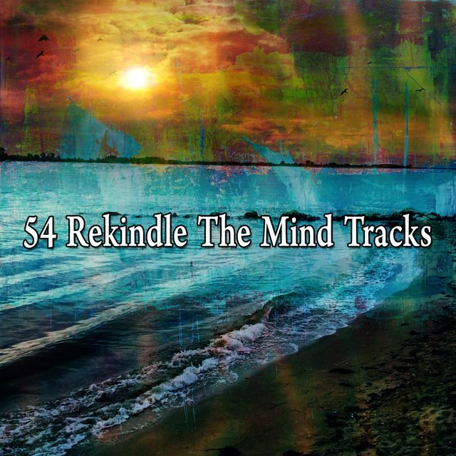 54 Rekindle the Mind Tracks