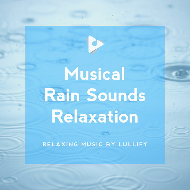 Musical Rain Sounds Relaxation
