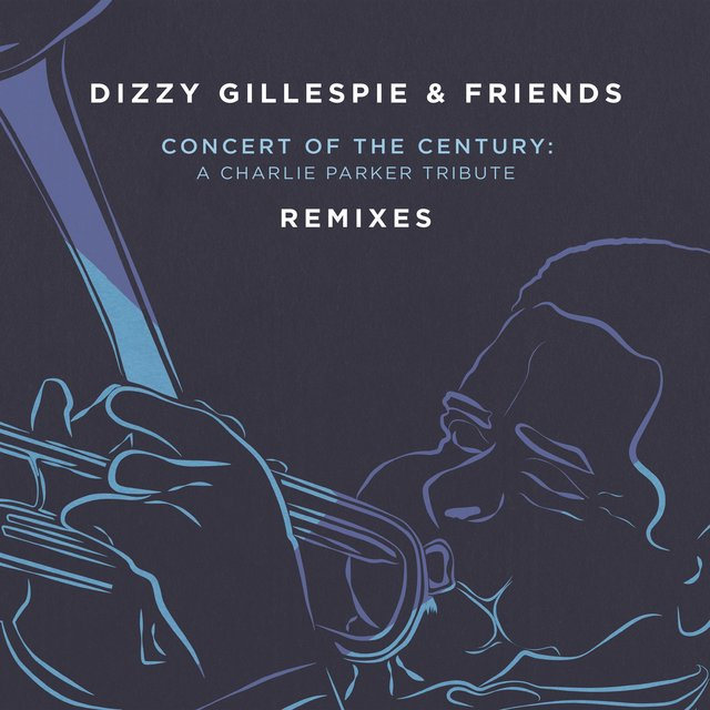 Dizzy Gillespie & Friends: Concert of the Century (Remixes)