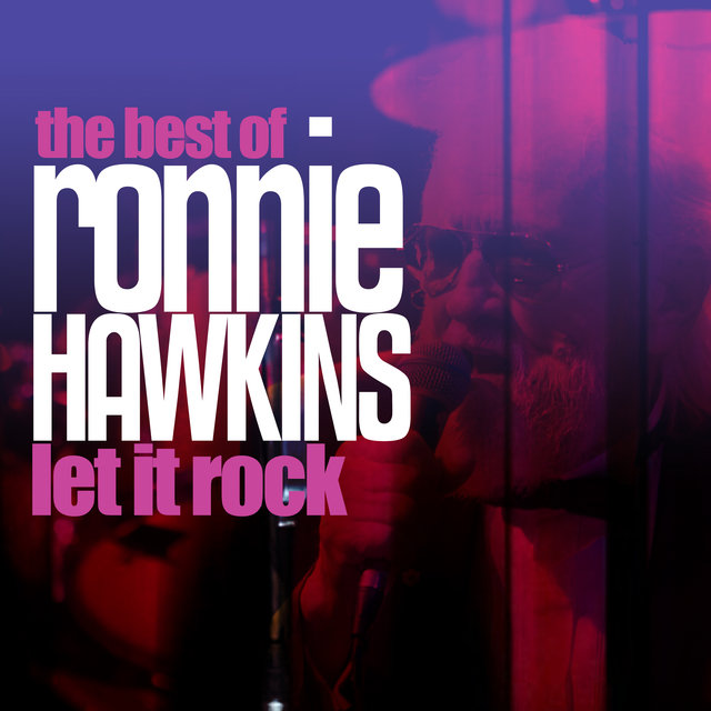 Let It Rock - The Best of Ronnie Hawkins