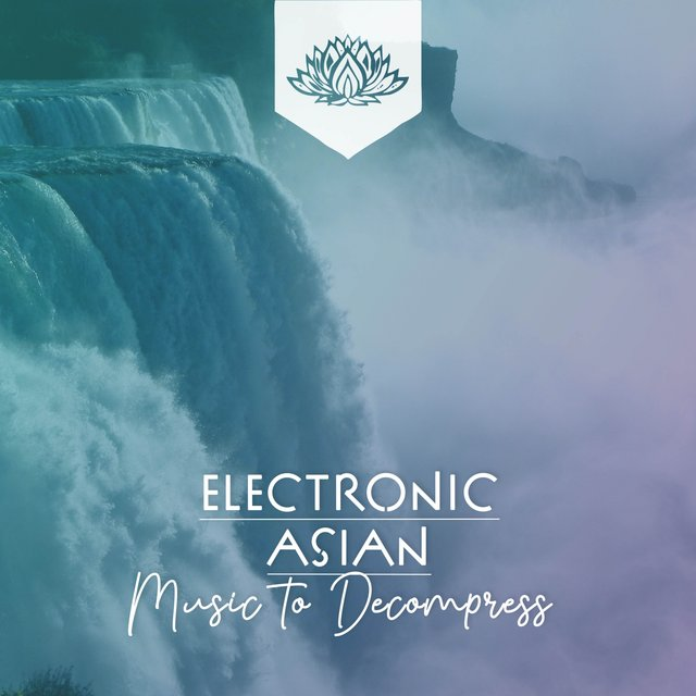 Electronic Asian Music to Decompress
