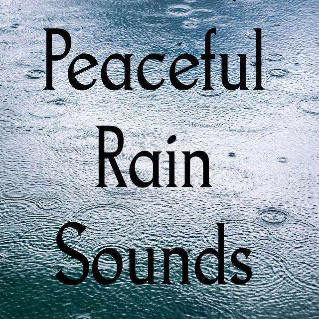 Peaceful Rain Sounds – Music for Sleep and Relaxation