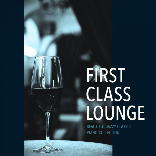 First Class Lounge ~beautiful Jazzy Classic Piano Collection~