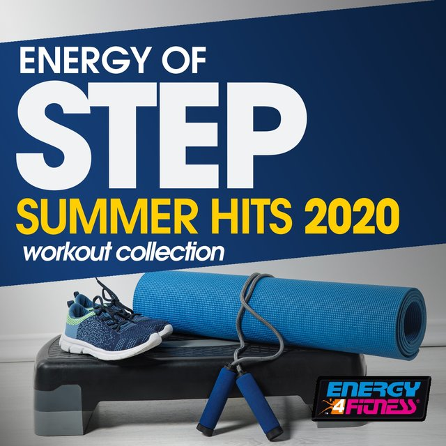 Energy Of Step Summer Hits 2020 Workout Collection