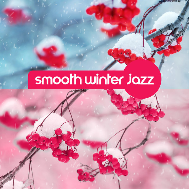 Smooth Winter Jazz: Best Instrumental Music to Relax and Unwind
