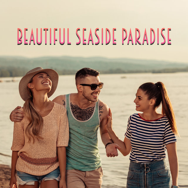 Beautiful Seaside Paradise – Chill Out 2020, Sunset Beach, Summer Vibes
