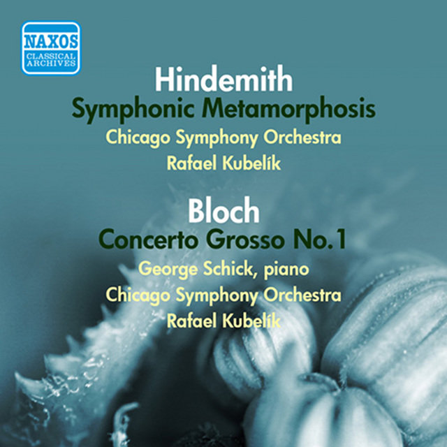 Hindemith: Symphonic Metamorphosis - Bloch: Concerto Grosso No. 1 (1951, 1953)