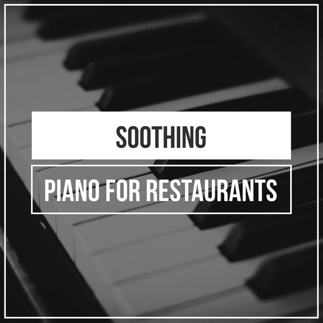 Soothing Classical Piano for Restaurants