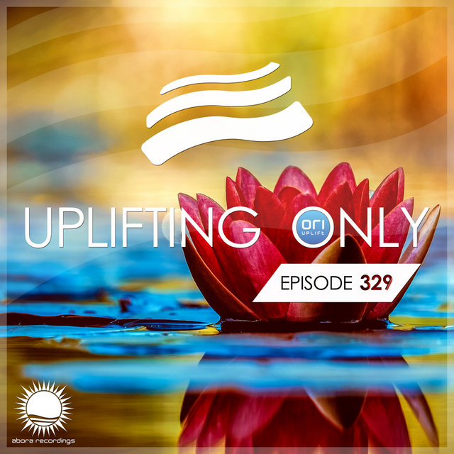 Uplifting Only Episode 329