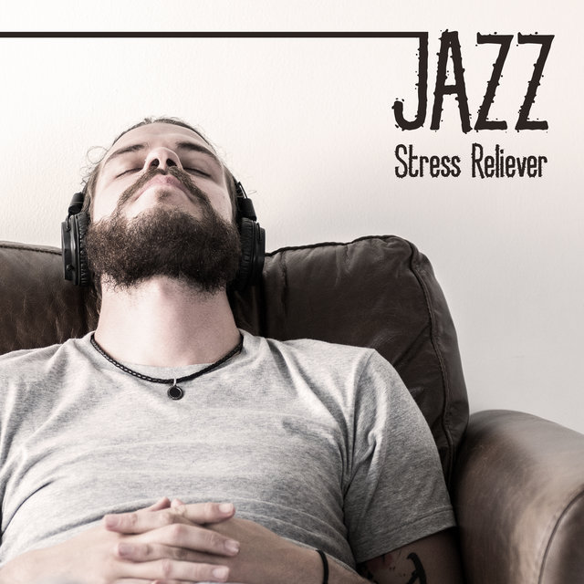 Jazz Stress Reliever - Relax Before Another Challenging Day