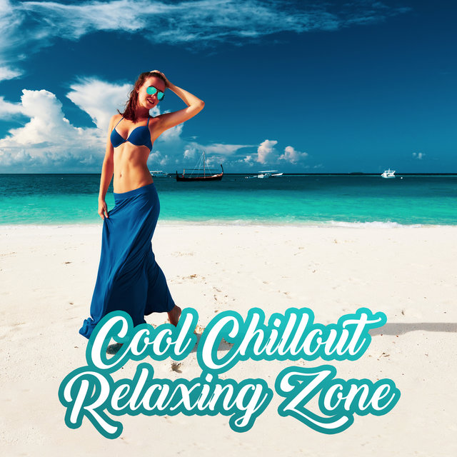 Cool Chillout Relaxing Zone – 15 Selected Chill Out Vibes, After Party Chill Sounds, Hot Vibes from Ibiza Beach
