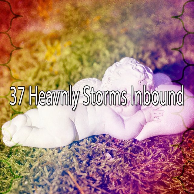 37 Heavenly Storms Inbound