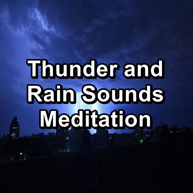 Thunder and Rain Sounds Meditation