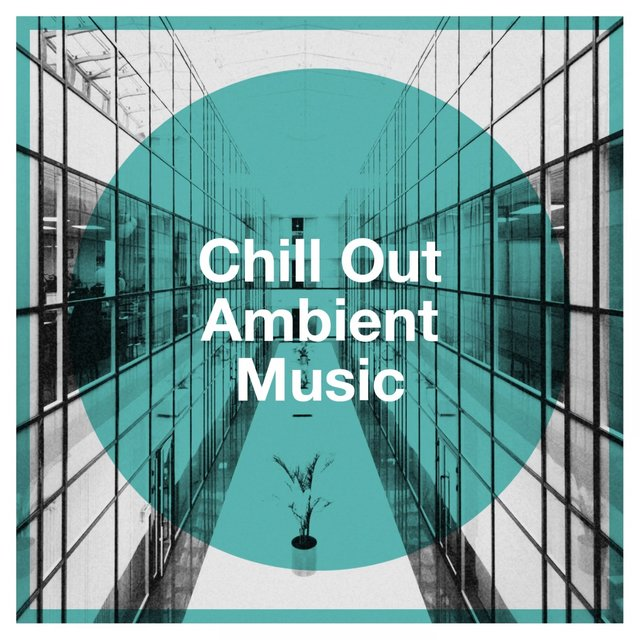 Chill out Ambient Music