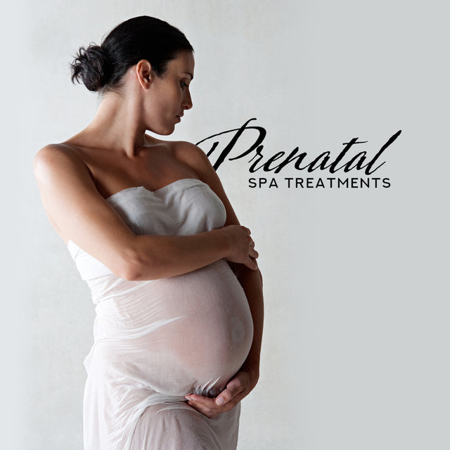 Prenatal Spa Treatments – Background Music for Prenatal Massage, Spa, Peeling, Pedicure, Body Scrub and Relaxation