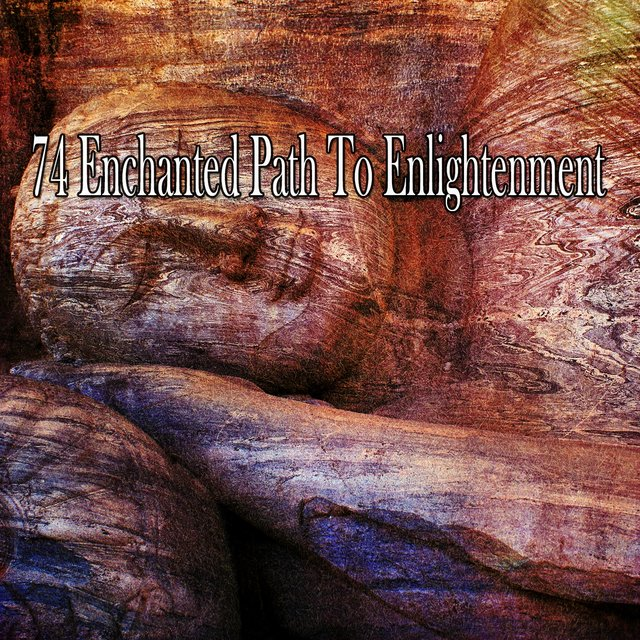 74 Enchanted Path to Enlightenment
