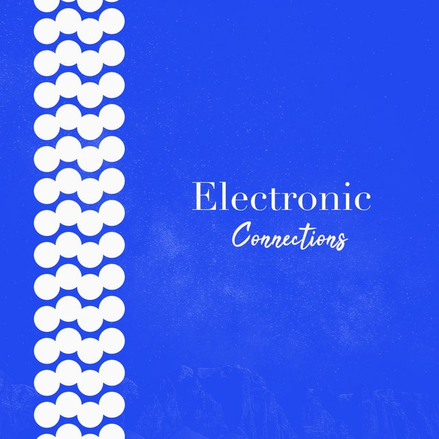 # 1 Album: Electronic Connections