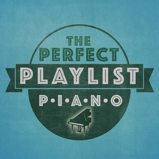 The Perfect Playlist: Piano