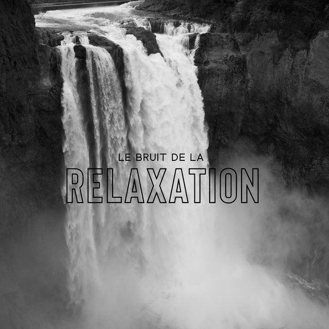Le Bruit de la Relaxation