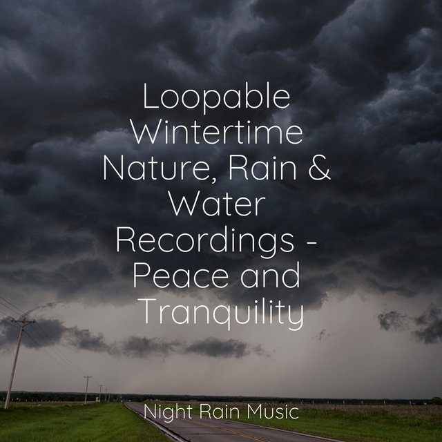 Loopable Wintertime Nature, Rain & Water Recordings - Peace and Tranquility