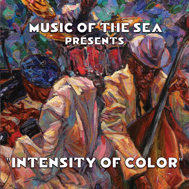 Music Of The Sea Presents: Intensity of Color