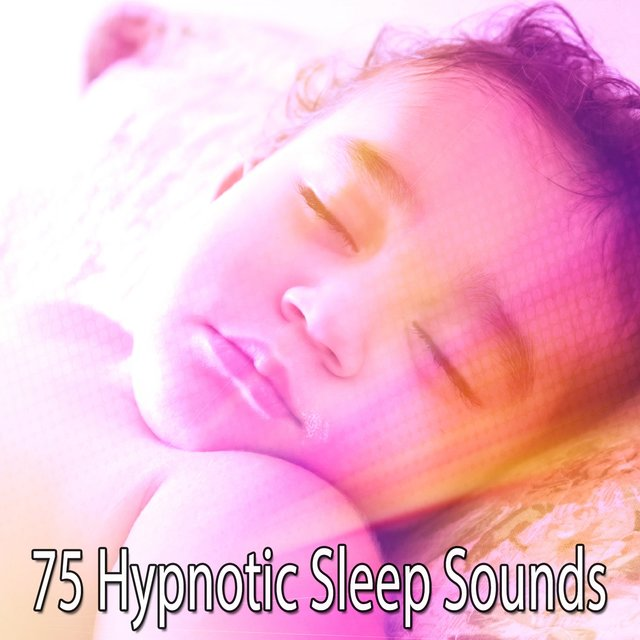 75 Hypnotic Sleep Sounds
