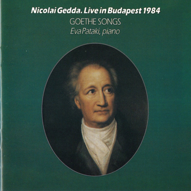 Nicolai Gedda Live in Budapest, 1984: Goethe Songs
