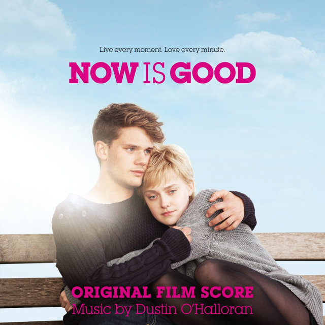 Now Is Good (Original Film Score)