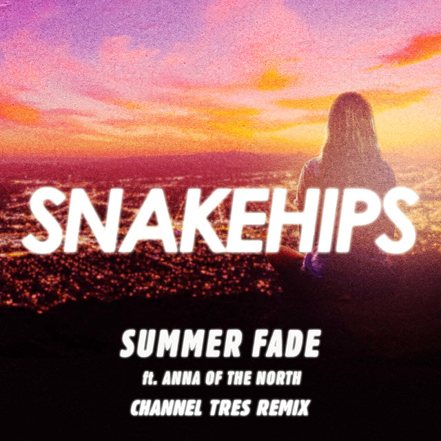 Summer Fade (Channel Tres Remix)